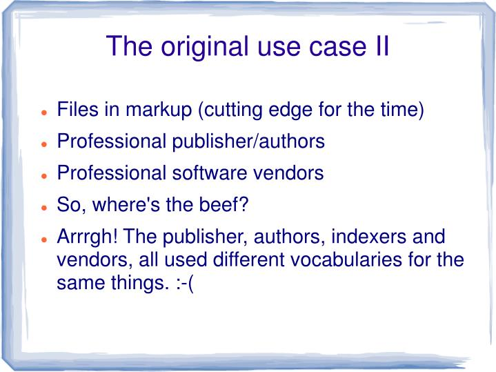 The original use case II