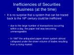 inefficiencies of securities business at the time