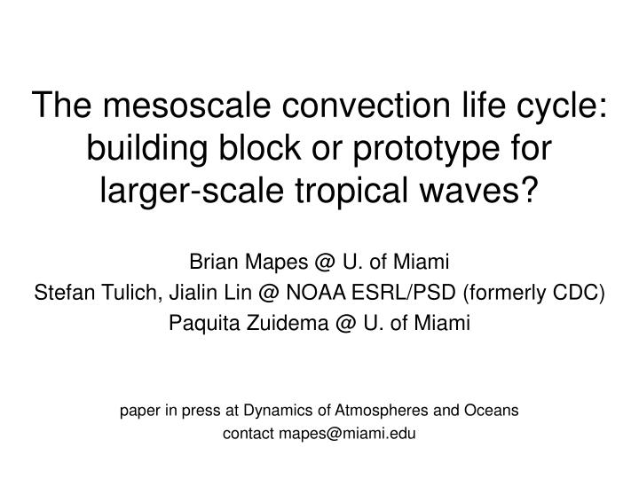 the mesoscale convection life cycle building block or prototype for larger scale tropical waves n.