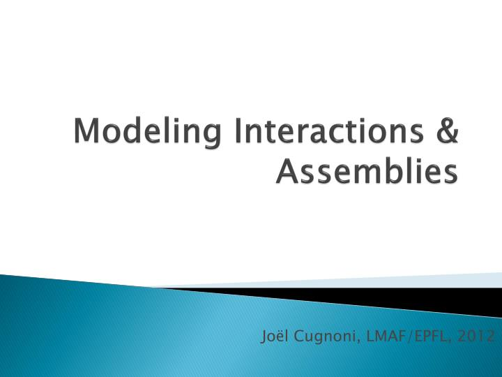 modeling interactions assemblies n.