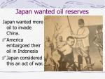japan wanted oil reserves