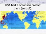 usa had 2 oceans to protect them sort of