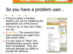 so you have a problem user1