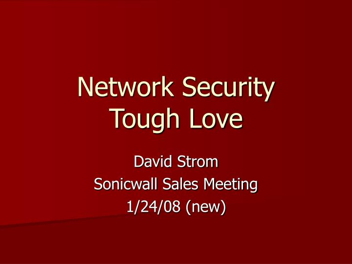 Network security tough love