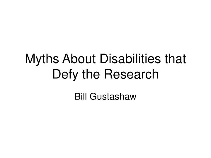 myths about disabilities that defy the research n.