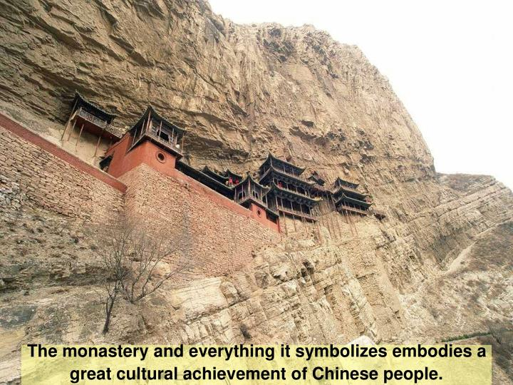 The monastery and everything it symbolizes embodies a