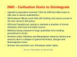 2045 civilisation starts to disintegrate
