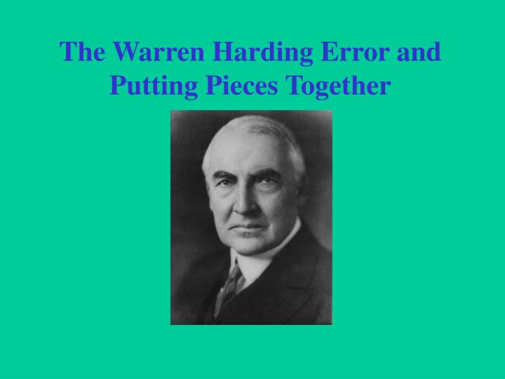 The warren harding error and putting pieces together