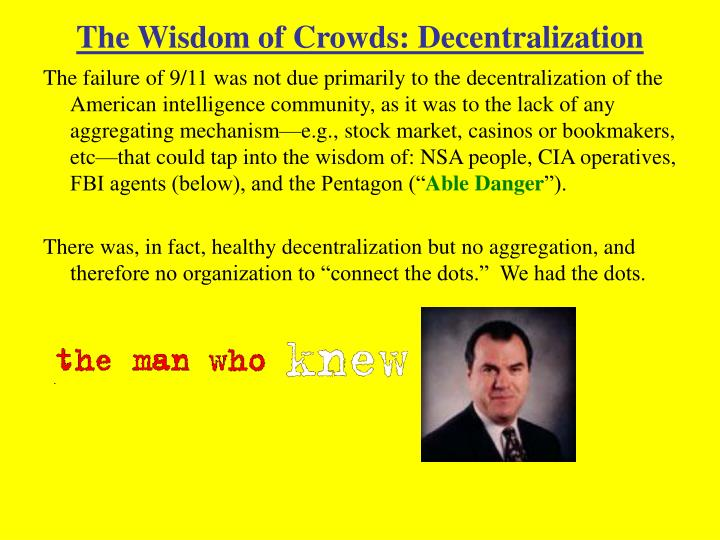 The Wisdom of Crowds: Decentralization