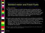 bottled water and fossil fuels