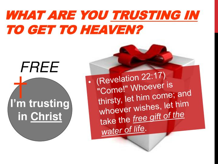 What are you trusting in to get to heaven