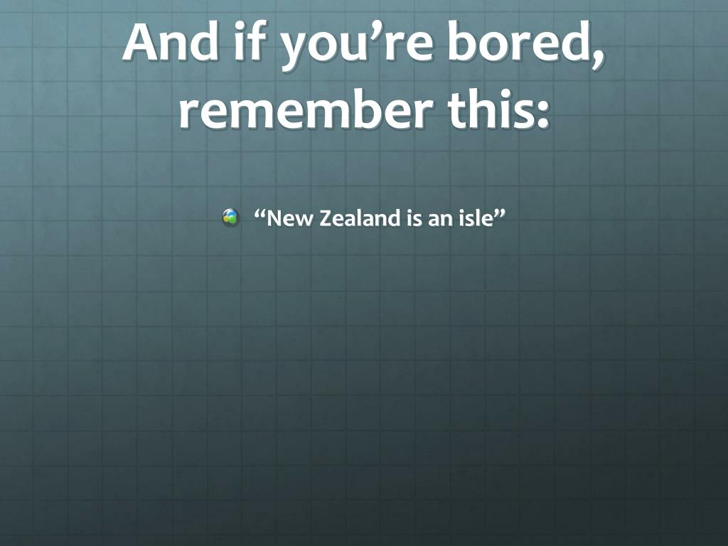 And if you're bored, remember this:
