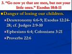 3 go now ye that are men but not your little ones exodus 10 8 11