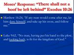 moses response t here shall not a hoof be left behind exodus 10 26