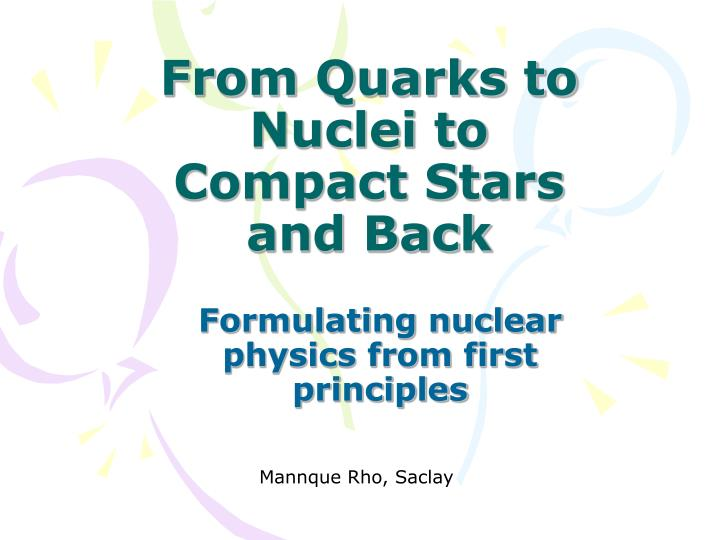 from quarks to nuclei to compact stars and back n.