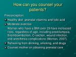 how can you counsel your patients