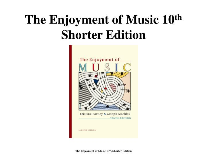 the enjoyment of music 10 th shorter edition n.