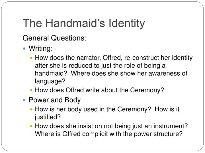 the handmaid's tale composition question Ap language & composition blaber the handmaid's tale by margaret atwood socratic seminar preparation due dates: • be prepared to participate in a socratic seminar for the handmaid's tale the.