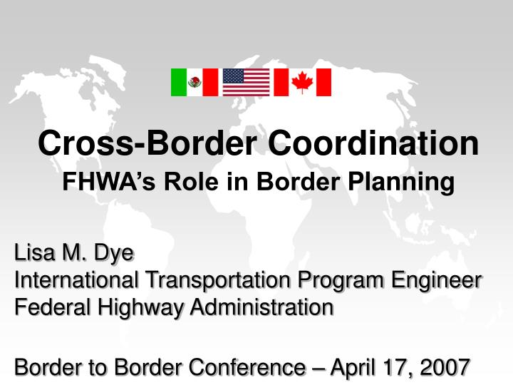 cross border coordination fhwa s role in border planning n.