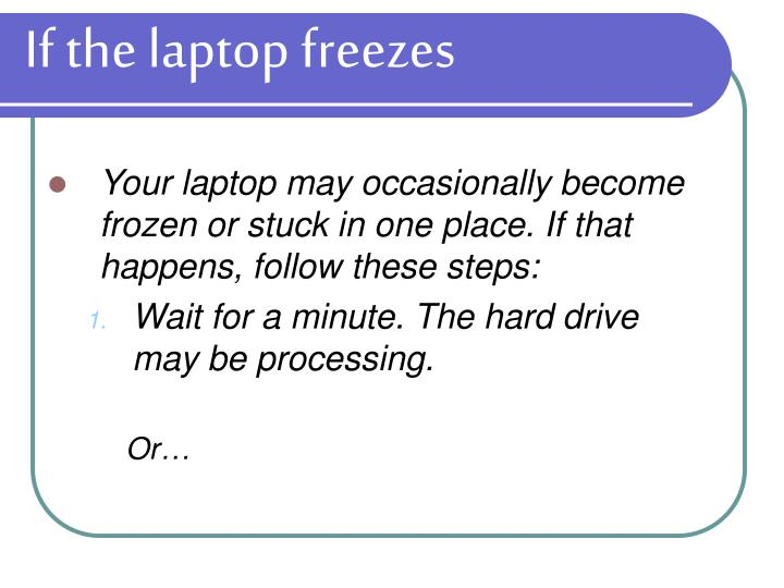 If the laptop freezes