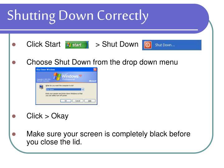 Shutting Down Correctly