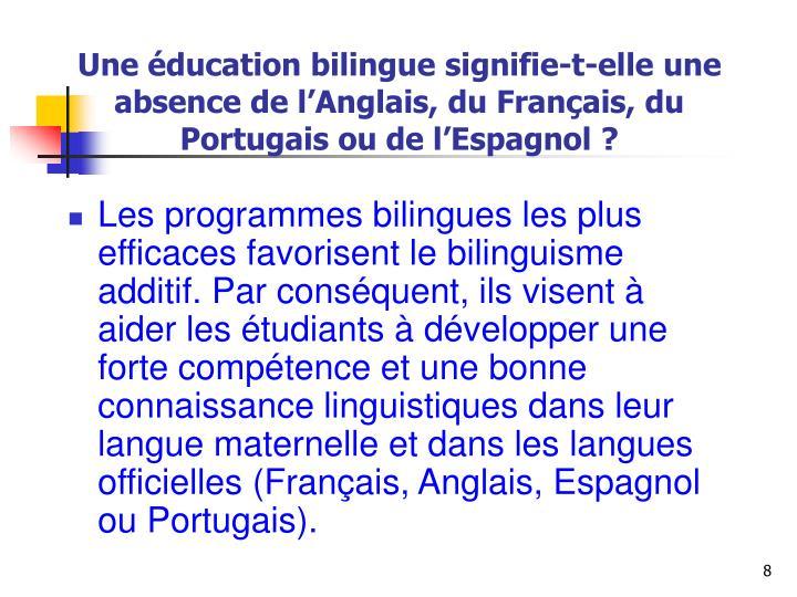 Une éducation bilingue signifie-t-elle une absence de l'Anglais, du Français, du Portugais ou de l'Espagnol ?