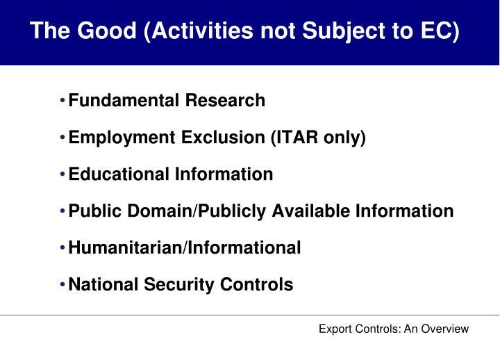 The Good (Activities not Subject to EC)
