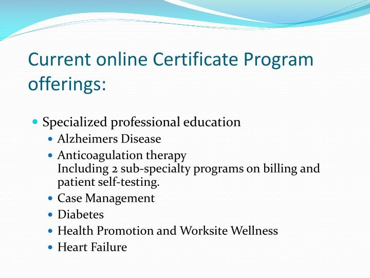 Current online Certificate Program offerings: