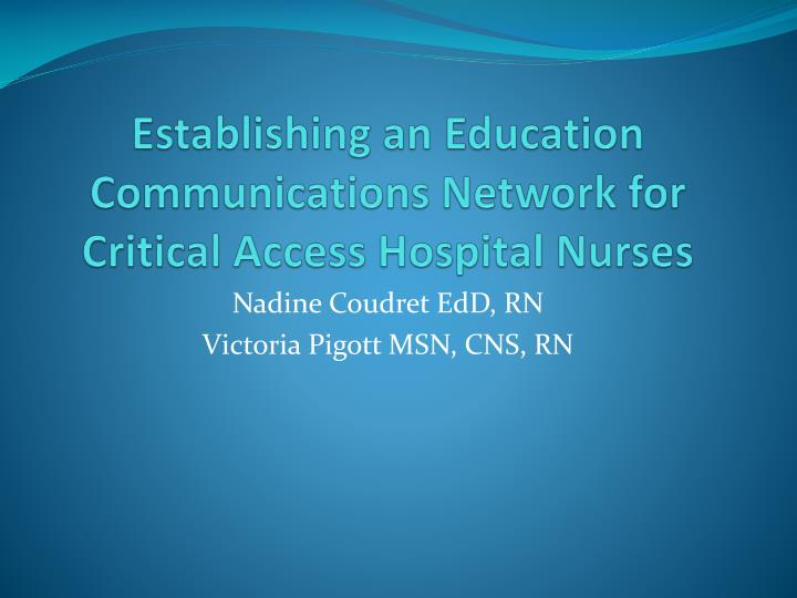 Establishing an Education Communications Network for Critical Access Hospital Nurses