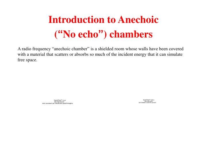 Introduction to anechoic no echo chambers
