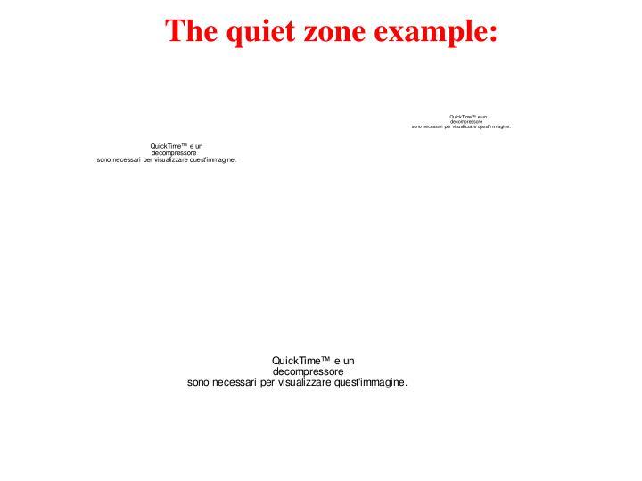 The quiet zone example: