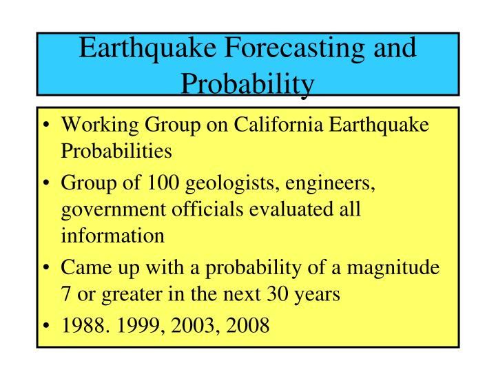 Earthquake Forecasting and Probability