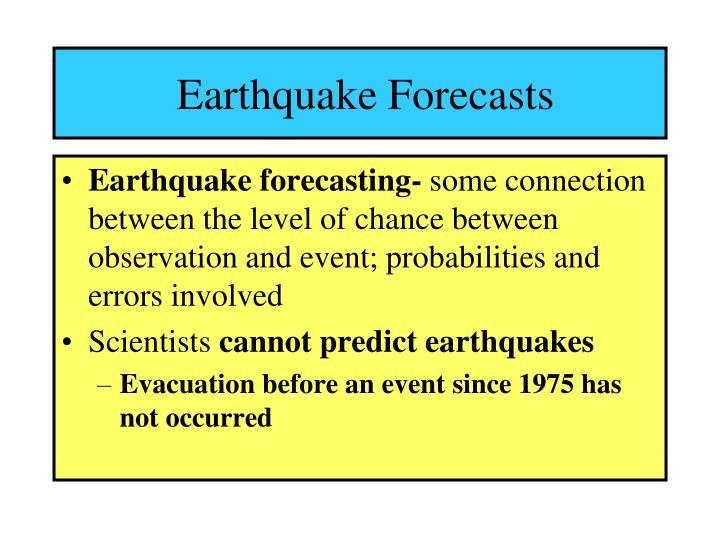Earthquake Forecasts