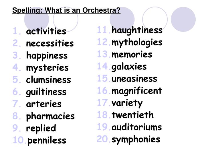 Spelling: What is an Orchestra?