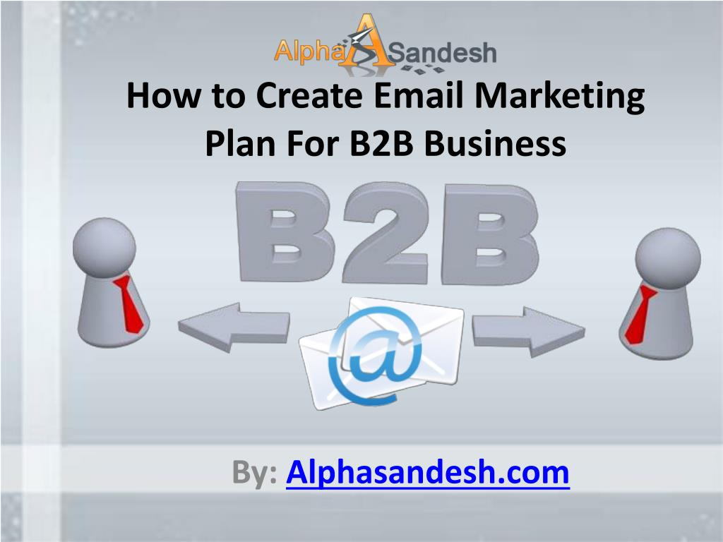 Ppt How To Create Email Marketing Plan For B2b Business