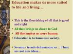 education makes us more suited to life and living