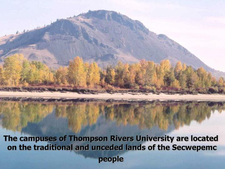 The campuses of Thompson Rivers University are located