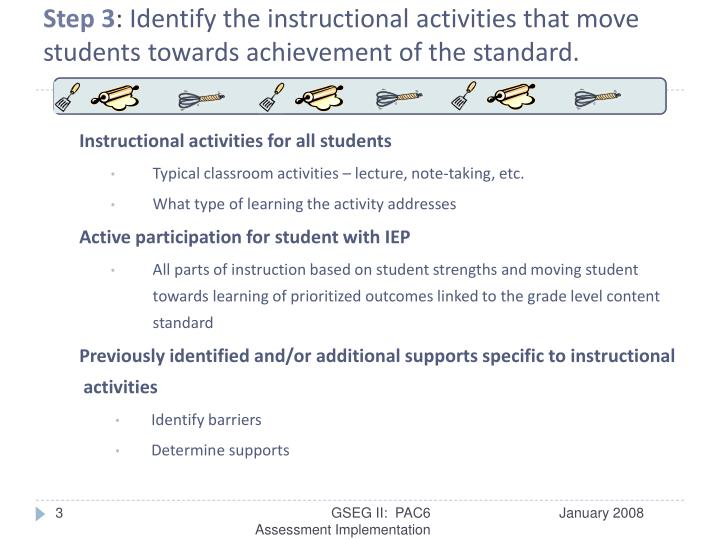 Step 3 identify the instructional activities that move students towards achievement of the standard
