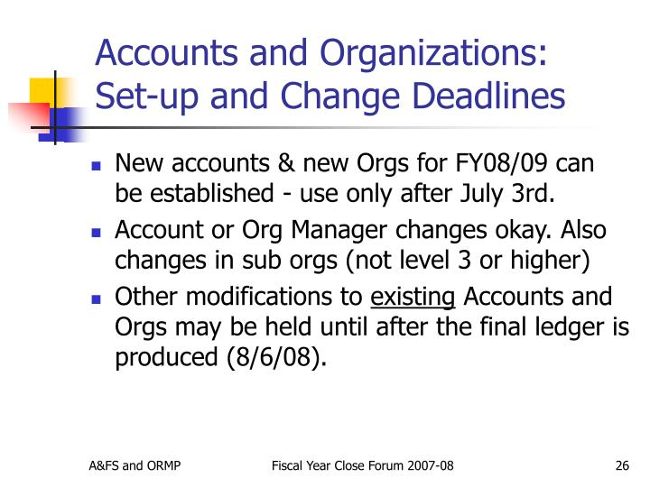 Accounts and Organizations: Set-up and Change Deadlines
