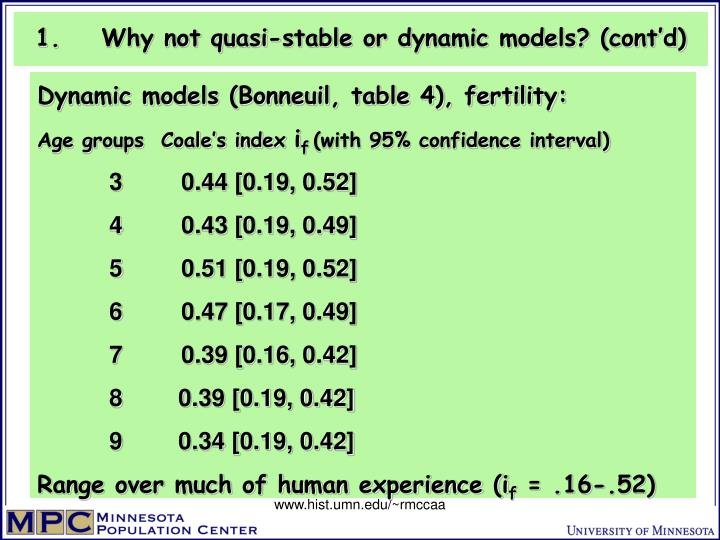 Why not quasi-stable or dynamic models? (cont'd)