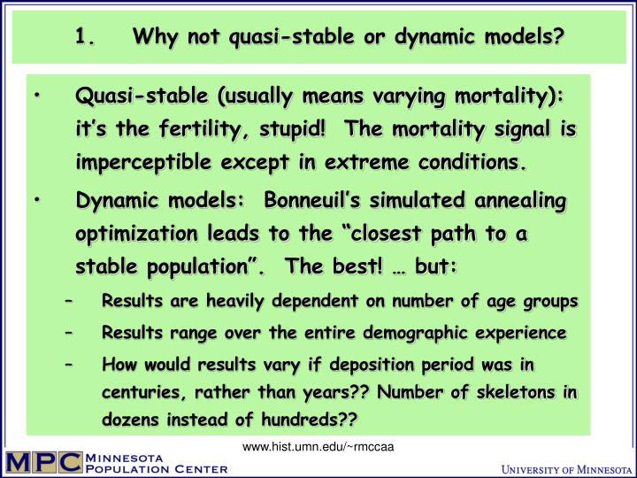 Why not quasi-stable or dynamic models?