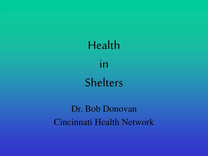 Health in shelters