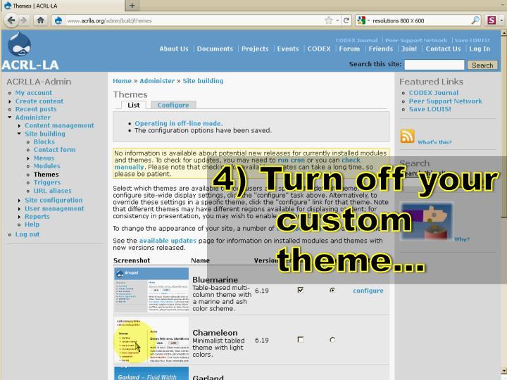 4) Turn off your custom theme…