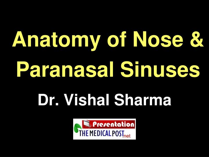 Ppt Anatomy Of Nose Paranasal Sinuses Powerpoint Presentation
