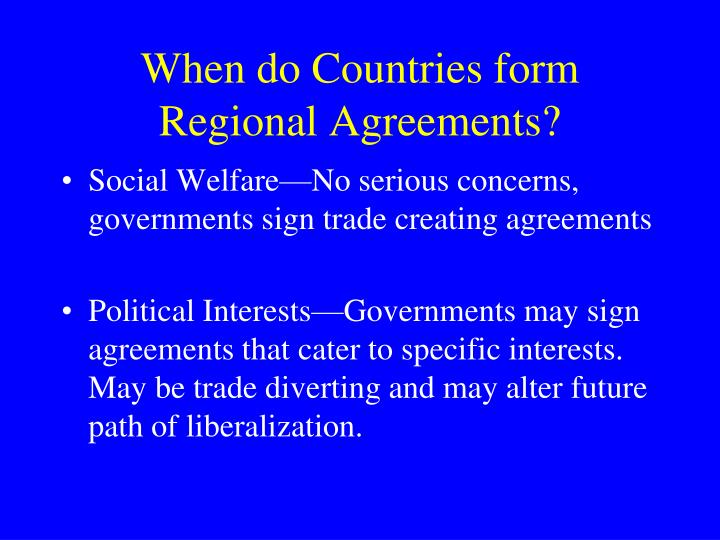 When do Countries form Regional Agreements?