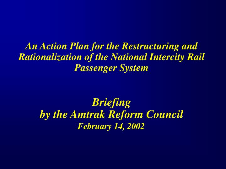 An Action Plan for the Restructuring and Rationalization of the National Intercity Rail Passenger Sy...