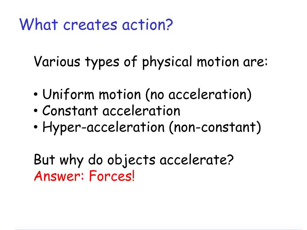 What creates action?