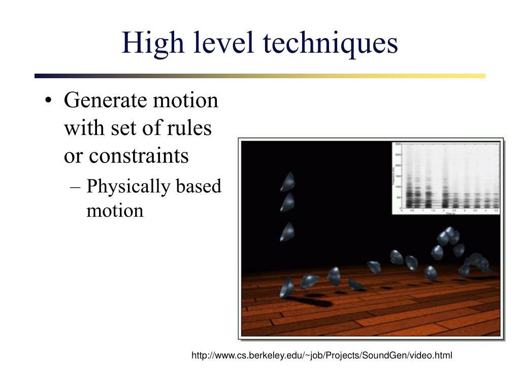 High level techniques