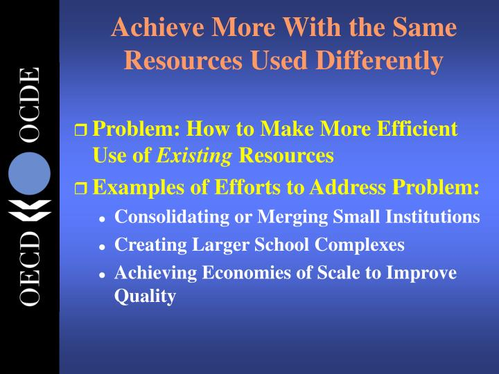 Achieve More With the Same Resources Used Differently