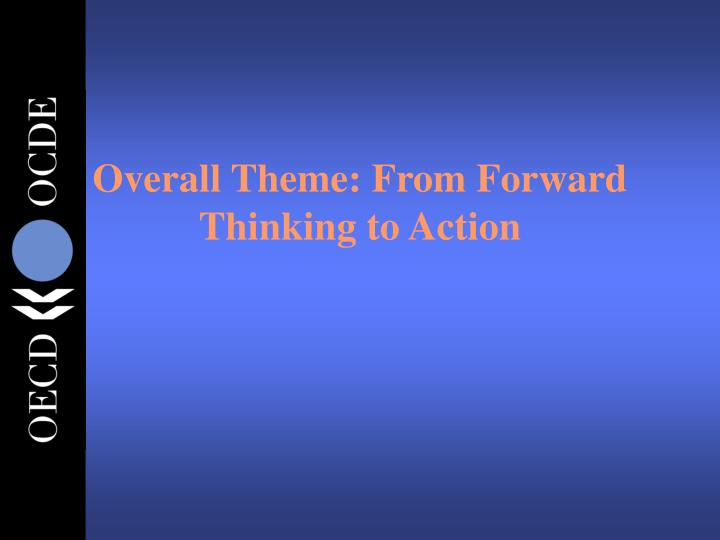 Overall Theme: From Forward Thinking to Action